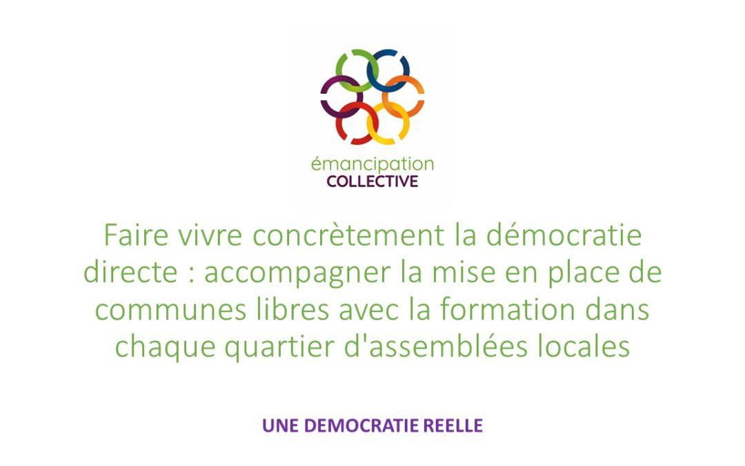 Faire vivre concrètement la démocratie directe : accompagner la mise en place de communes libres avec la formation dans chaque quartier d'assemblées locales