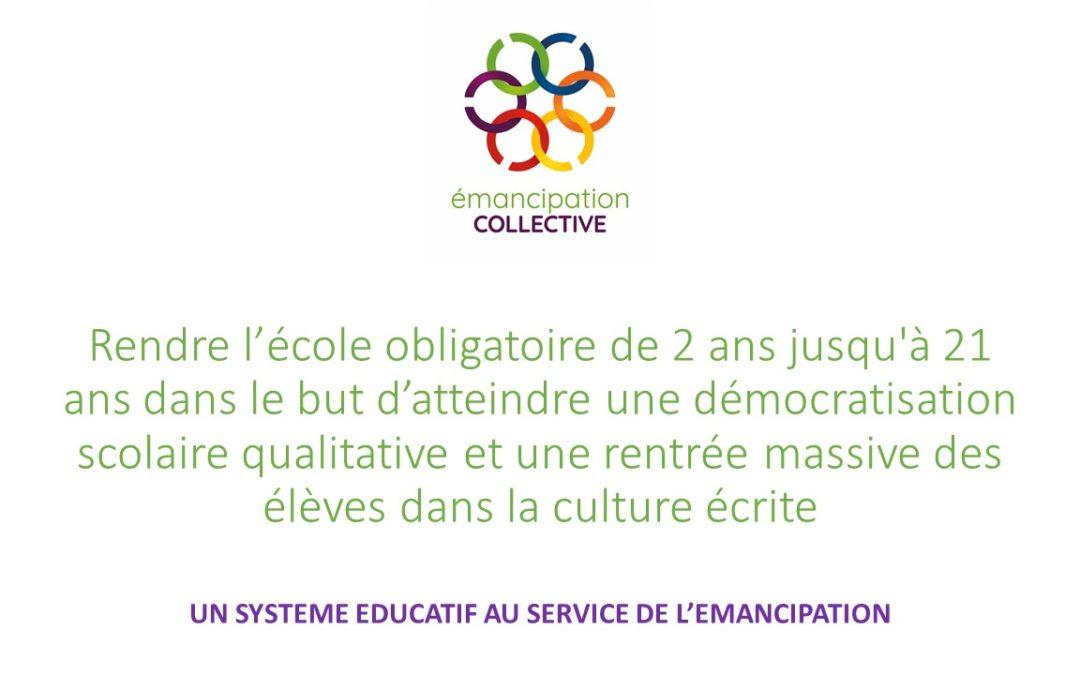 Ecole obligatoire de 2 ans jusqu'à 21 ans dans le but d'atteindre une démocratisation scolaire qualitative et une rentrée massive des élèves dans la culture écrite
