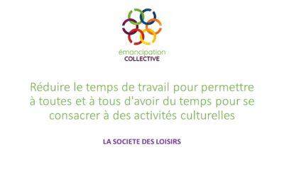 Réduire le temps de travail pour permettre à toutes et à tous d'avoir du temps pour se consacrer à des activités culturelles et sportives